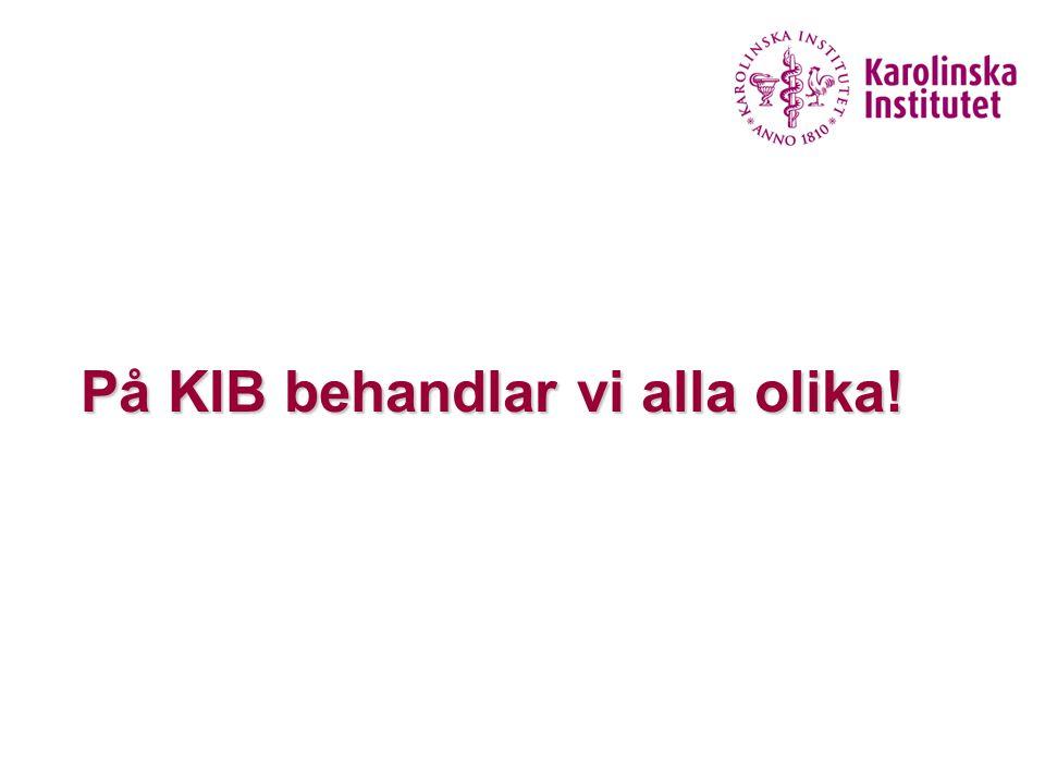 På KIB behandlar vi alla olika!