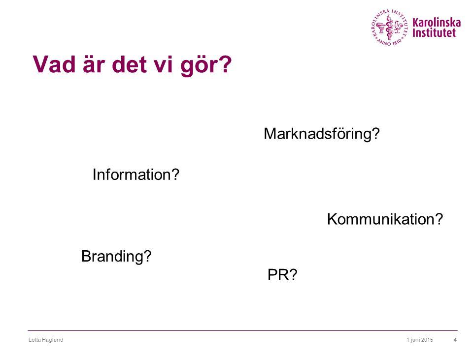 Vad är det vi gör Marknadsföring Information Kommunikation