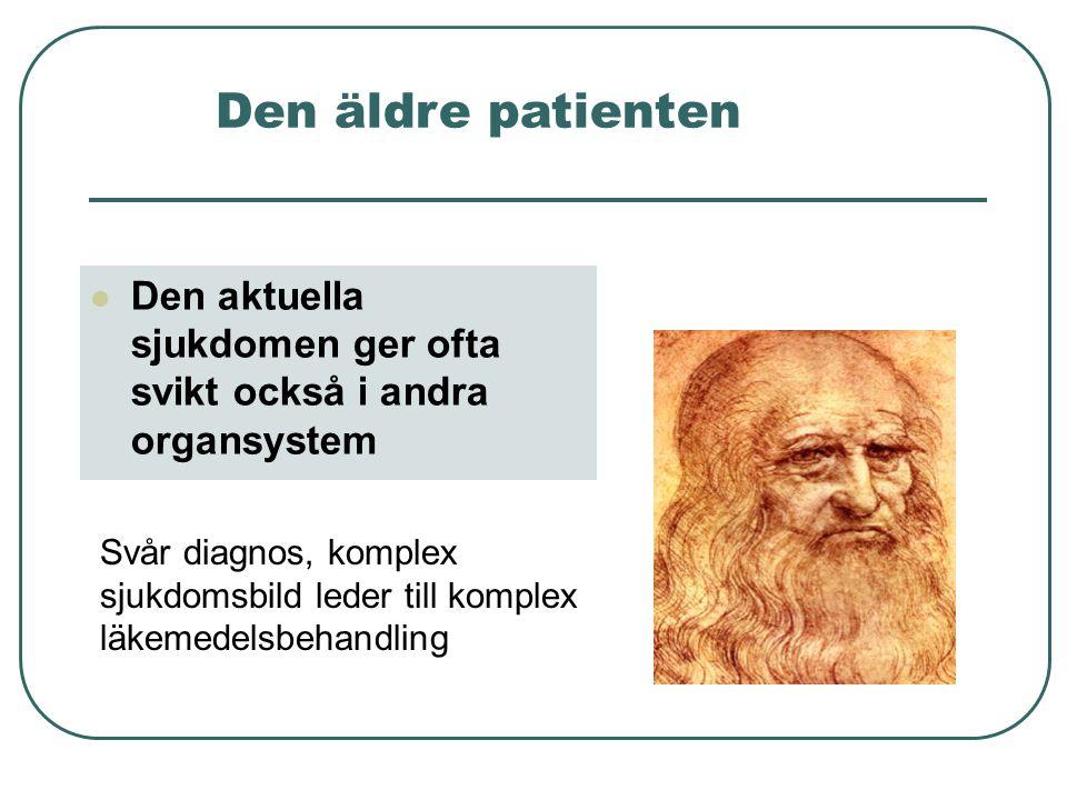 Den äldre patienten Den aktuella sjukdomen ger ofta svikt också i andra organsystem.