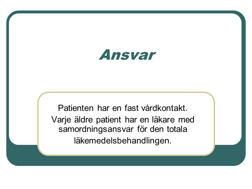 Ansvar Patienten har en fast vårdkontakt.