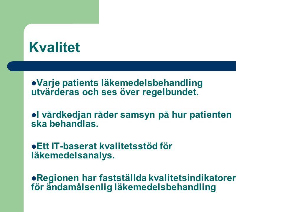 Kvalitet Varje patients läkemedelsbehandling utvärderas och ses över regelbundet. I vårdkedjan råder samsyn på hur patienten ska behandlas.