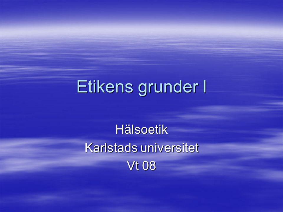 Hälsoetik Karlstads universitet Vt 08