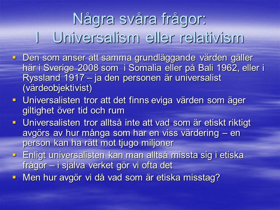 Några svåra frågor: I Universalism eller relativism