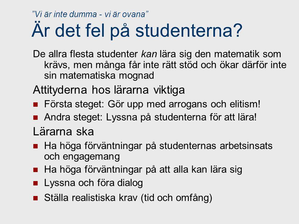 Vi är inte dumma - vi är ovana Är det fel på studenterna