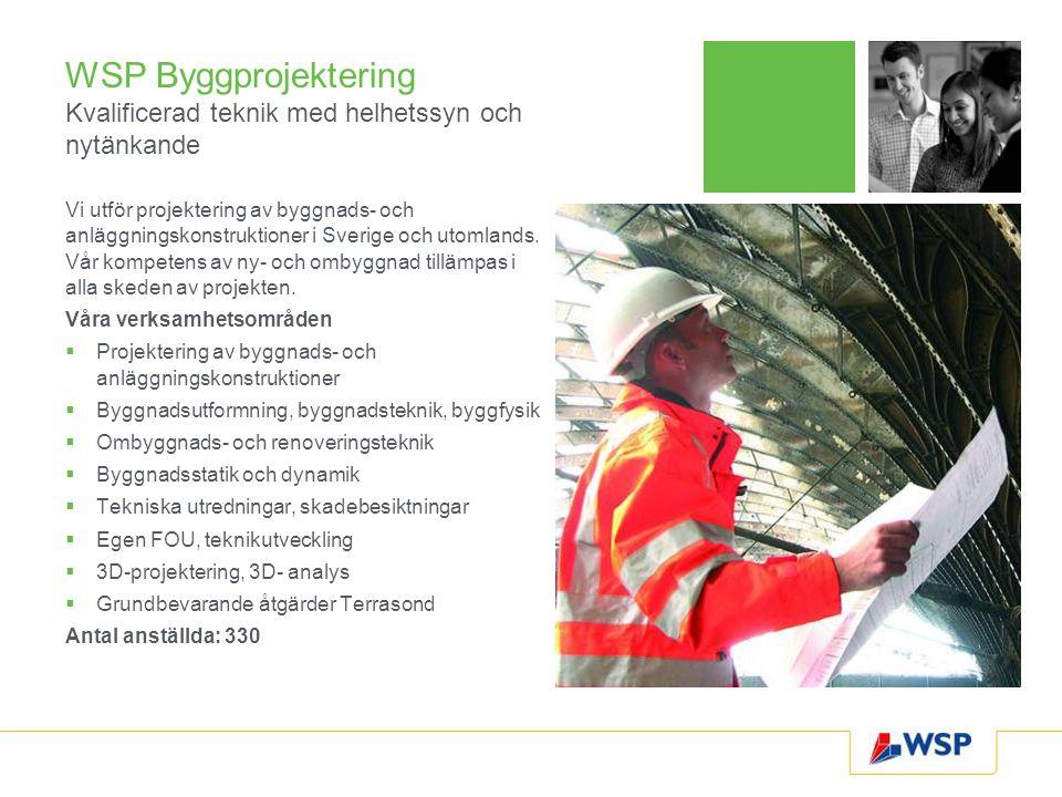 WSP Byggprojektering Kvalificerad teknik med helhetssyn och nytänkande