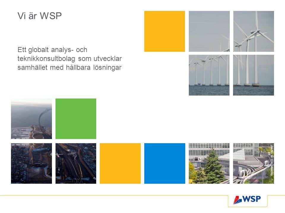 Vi är WSP Ett globalt analys- och teknikkonsultbolag som utvecklar samhället med hållbara lösningar.