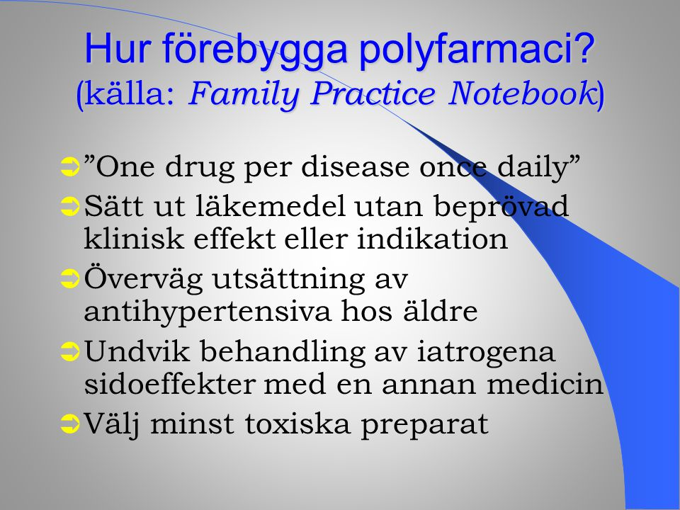 Hur förebygga polyfarmaci (källa: Family Practice Notebook)