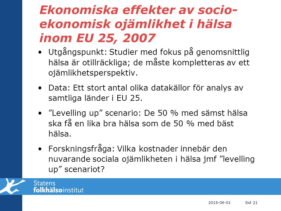 Ekonomiska effekter av socio-ekonomisk ojämlikhet i hälsa inom EU 25, 2007