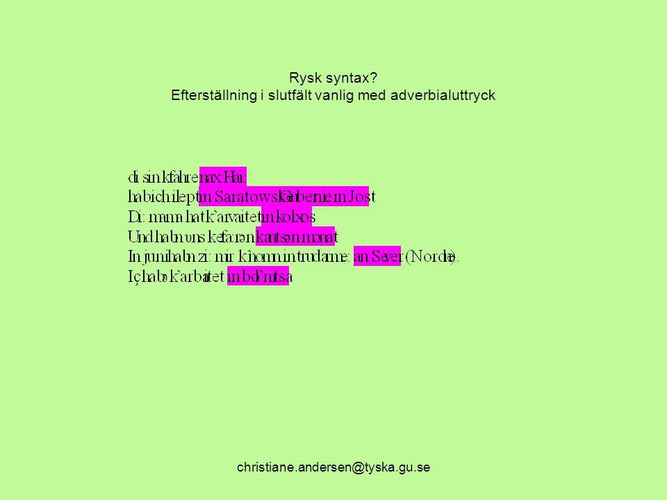 Rysk syntax Efterställning i slutfält vanlig med adverbialuttryck