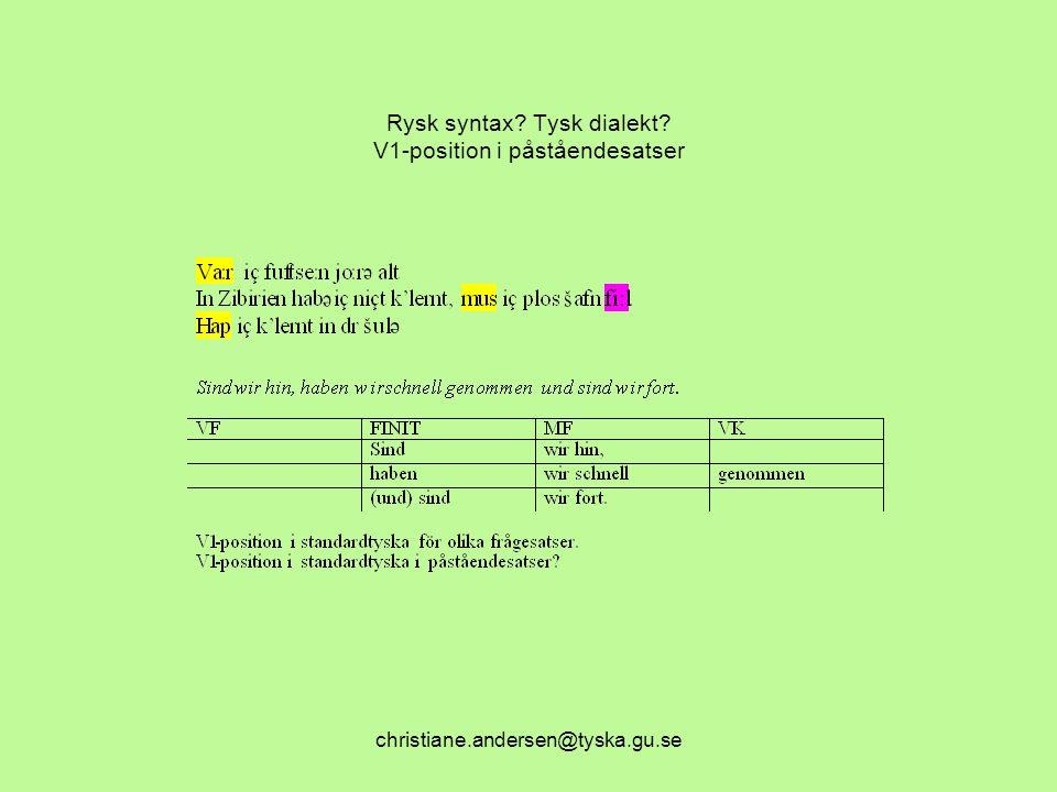 Rysk syntax Tysk dialekt V1-position i påståendesatser
