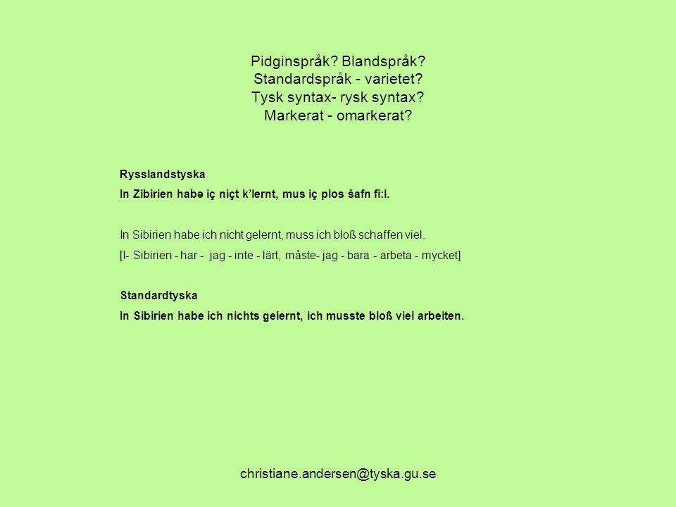 Pidginspråk. Blandspråk. Standardspråk - varietet