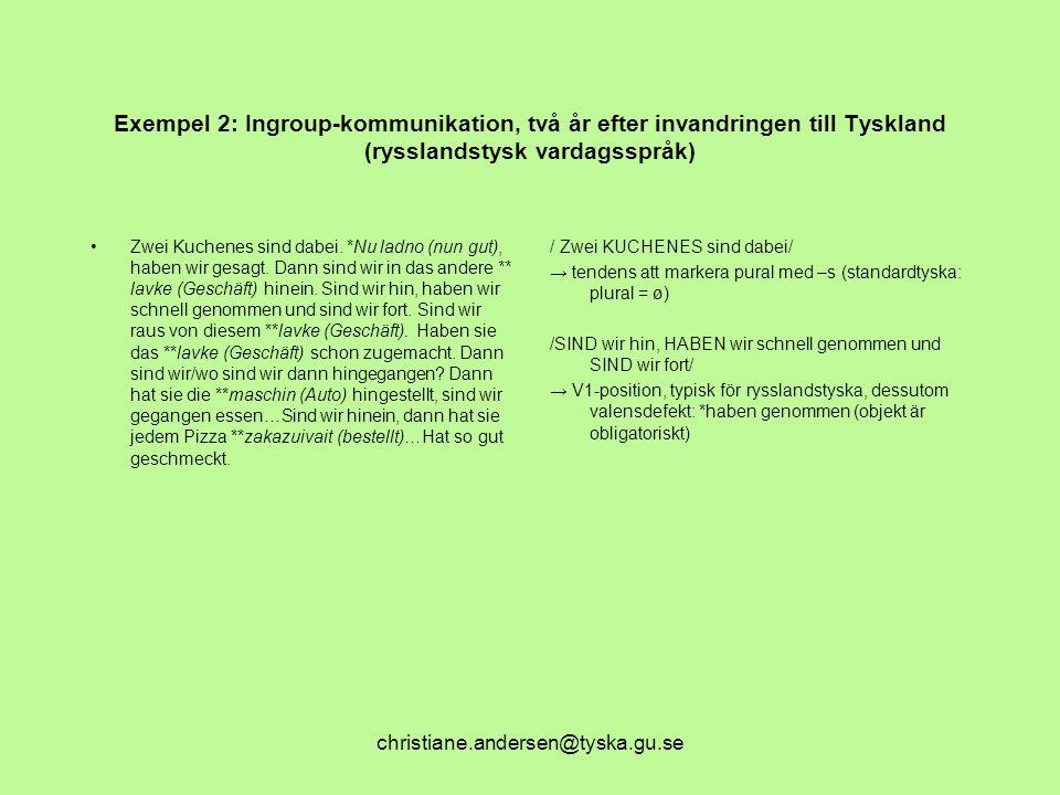 Exempel 2: Ingroup-kommunikation, två år efter invandringen till Tyskland (rysslandstysk vardagsspråk)