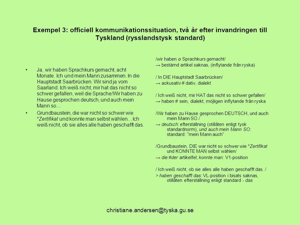 Exempel 3: officiell kommunikationssituation, två år efter invandringen till Tyskland (rysslandstysk standard)