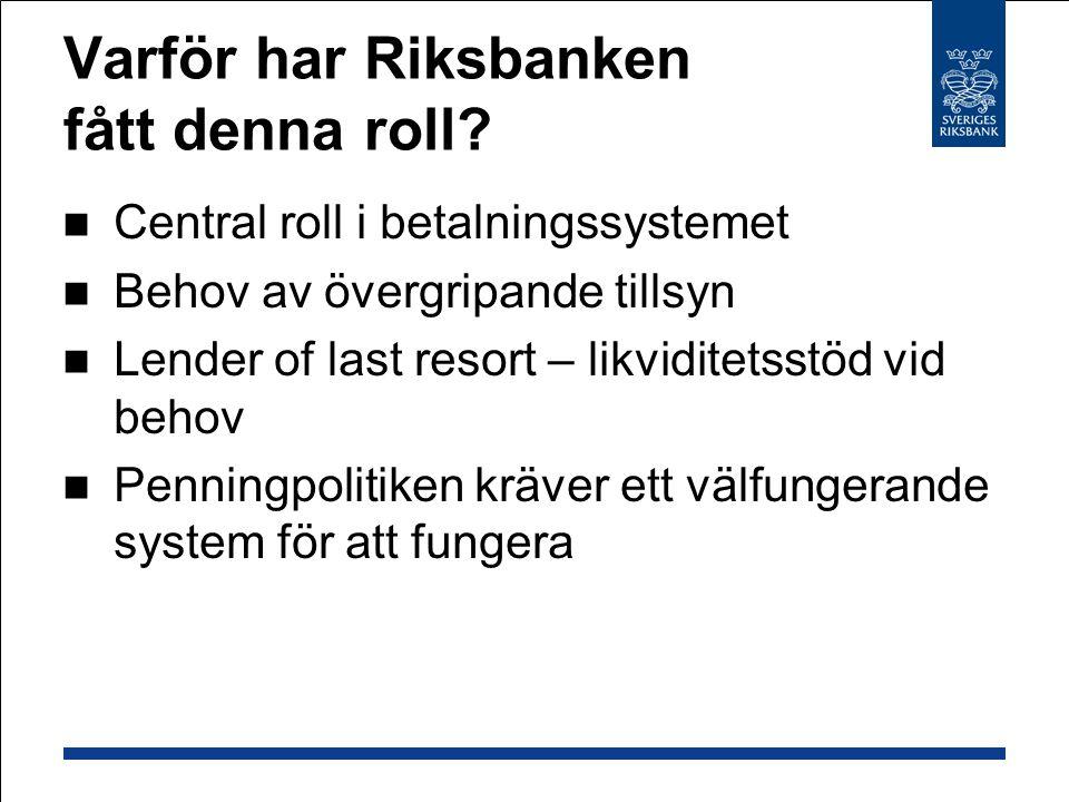 Varför har Riksbanken fått denna roll