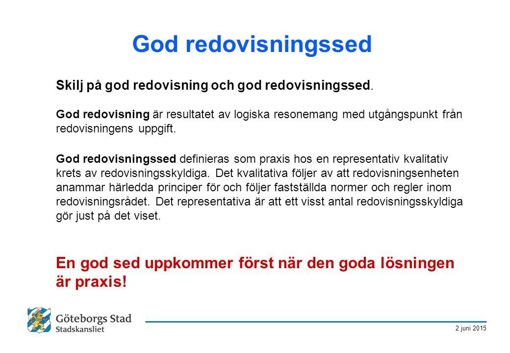 God redovisningssed Skilj på god redovisning och god redovisningssed.