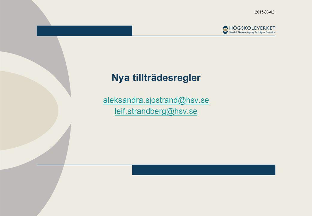2017-04-16 Nya tillträdesregler aleksandra.sjostrand@hsv.se leif.strandberg@hsv.se