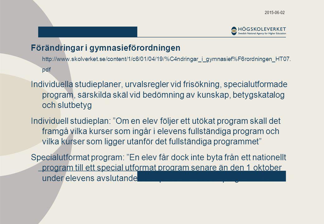 2017-04-16 Förändringar i gymnasieförordningen http://www.skolverket.se/content/1/c6/01/04/19/%C4ndringar_i_gymnasief%F6rordningen_HT07. pdf.