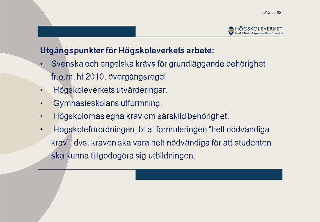 Utgångspunkter för Högskoleverkets arbete: