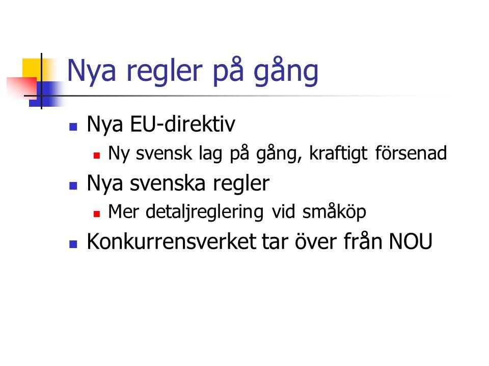 Nya regler på gång Nya EU-direktiv Nya svenska regler
