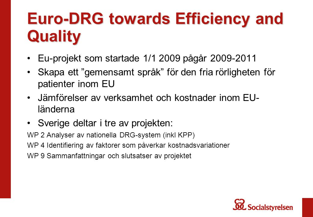 Euro-DRG towards Efficiency and Quality