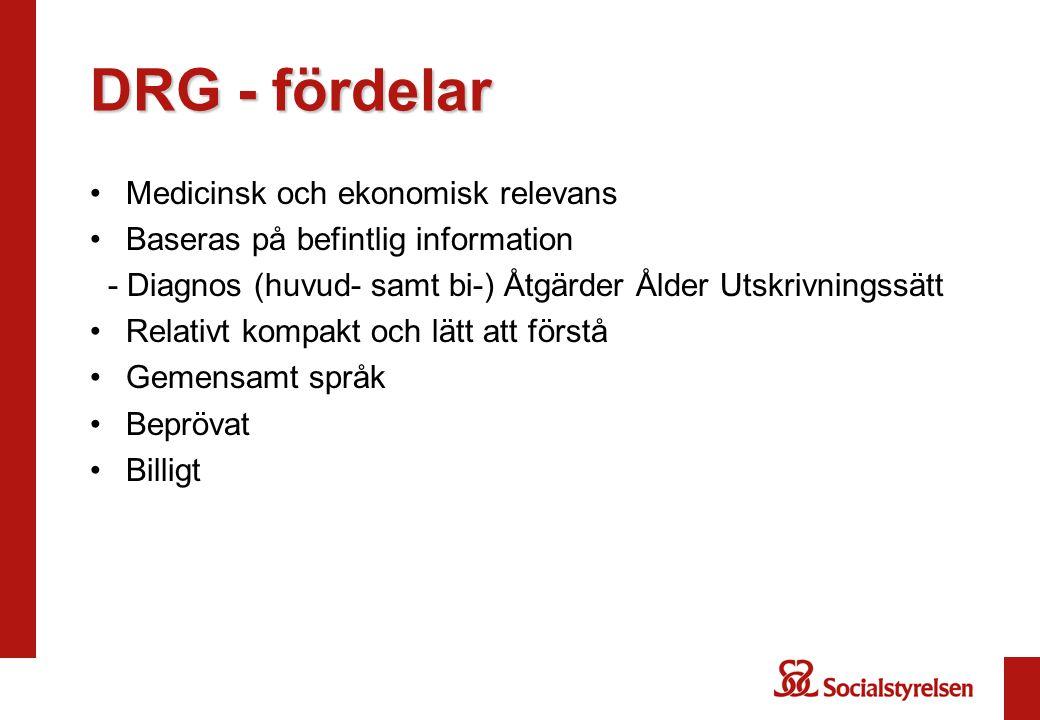 DRG - fördelar Medicinsk och ekonomisk relevans