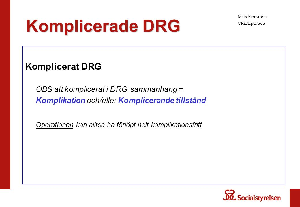 Komplicerade DRG Komplicerat DRG