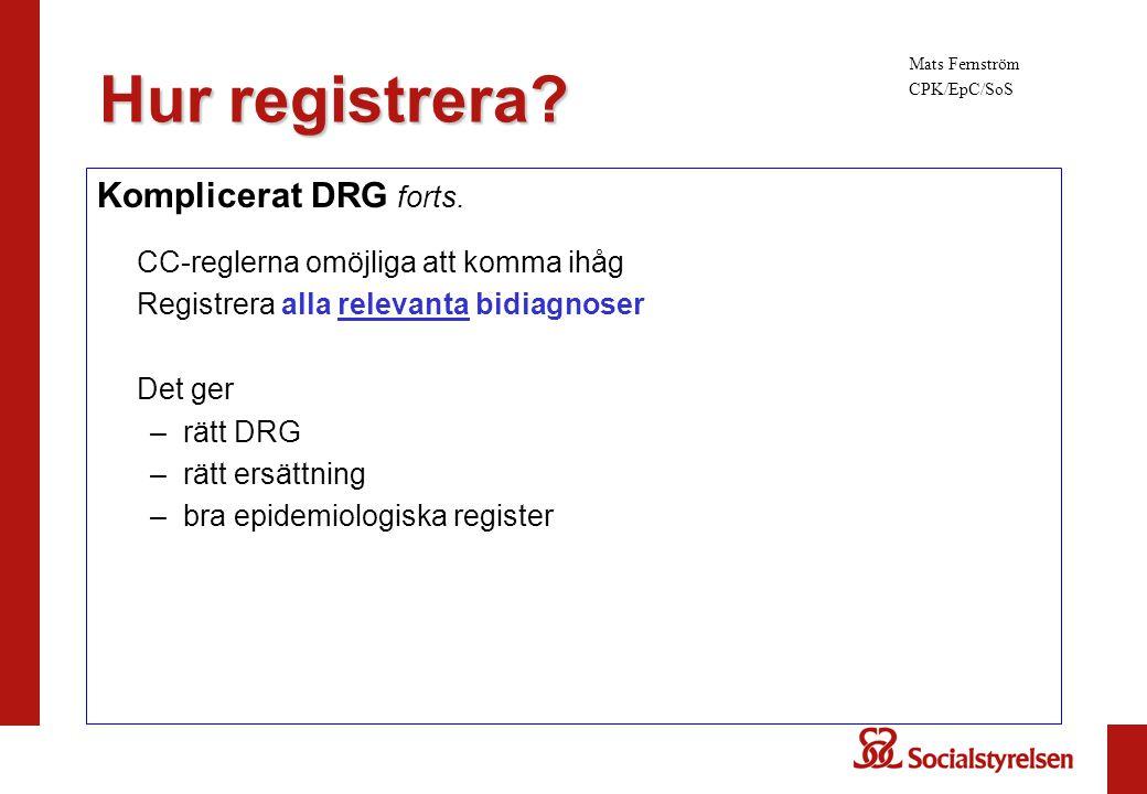 Hur registrera Komplicerat DRG forts.