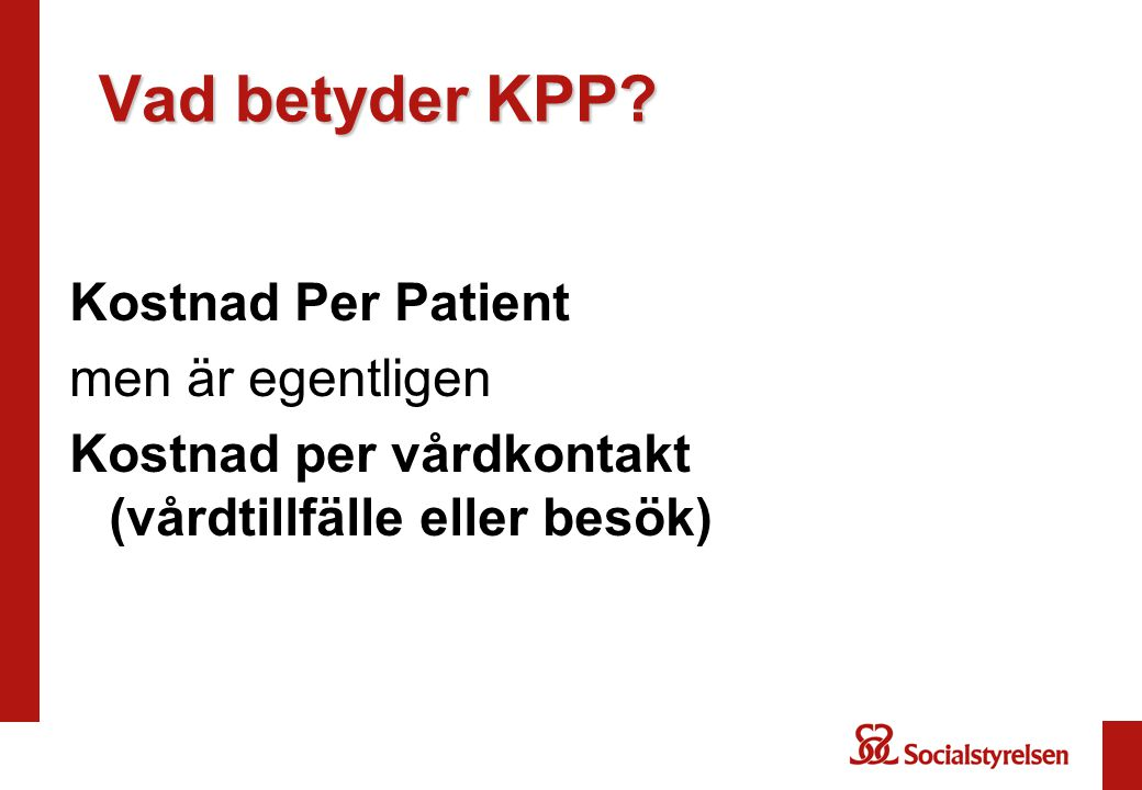 Vad betyder KPP Kostnad Per Patient men är egentligen
