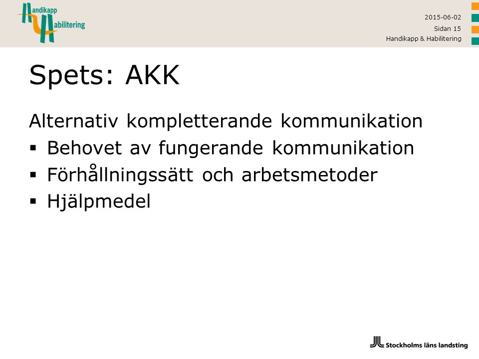Spets: AKK Alternativ kompletterande kommunikation