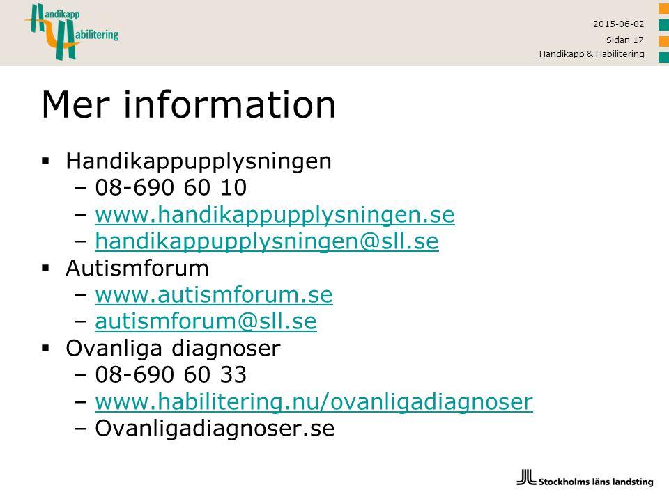 Mer information Handikappupplysningen 08-690 60 10