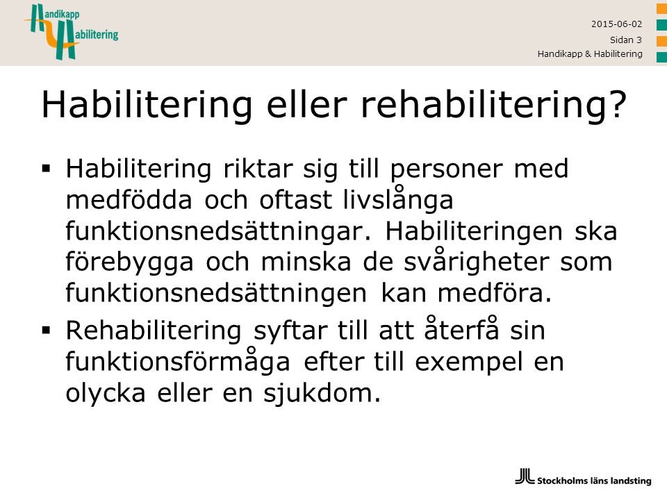 Habilitering eller rehabilitering