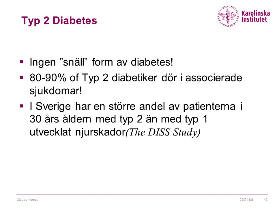 Ingen snäll form av diabetes!