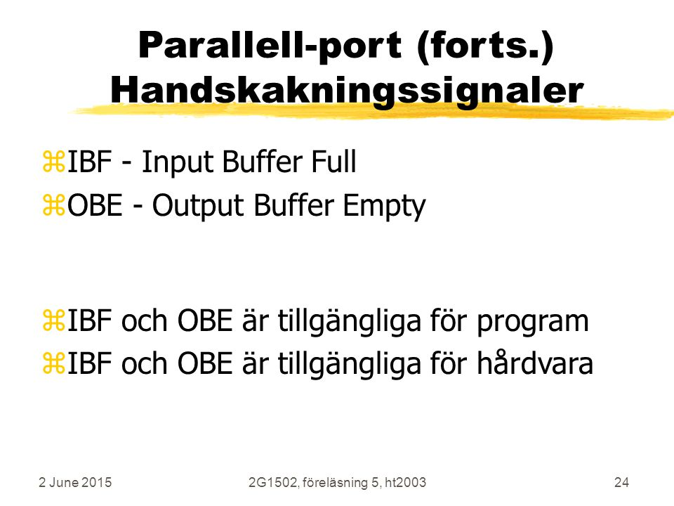 Parallell-port (forts.) Handskakningssignaler