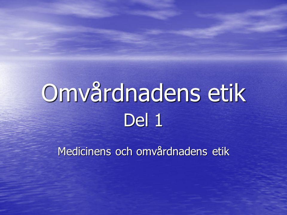 Del 1 Medicinens och omvårdnadens etik