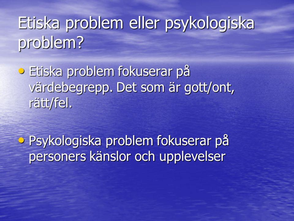 Etiska problem eller psykologiska problem