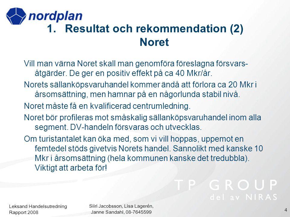 Resultat och rekommendation (2) Noret