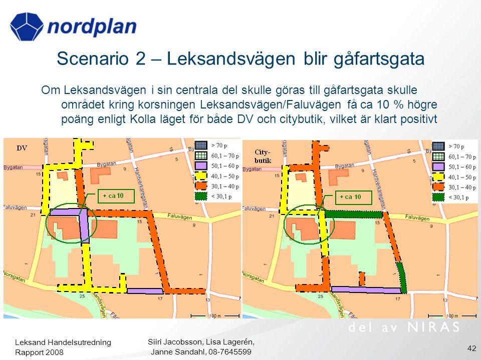 Scenario 2 – Leksandsvägen blir gåfartsgata