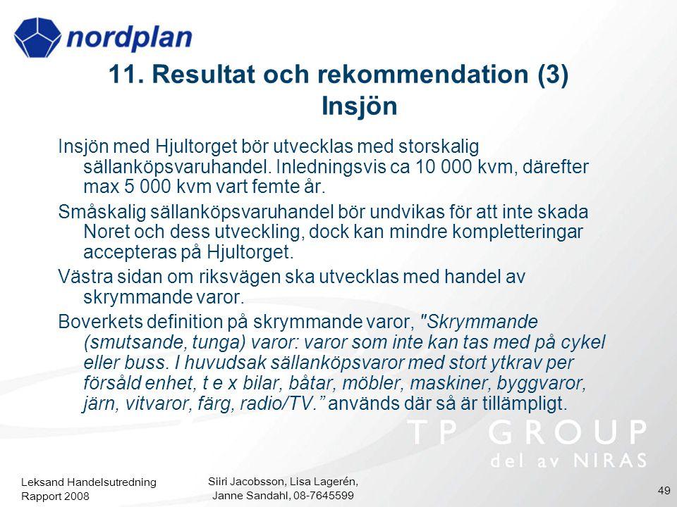 11. Resultat och rekommendation (3) Insjön