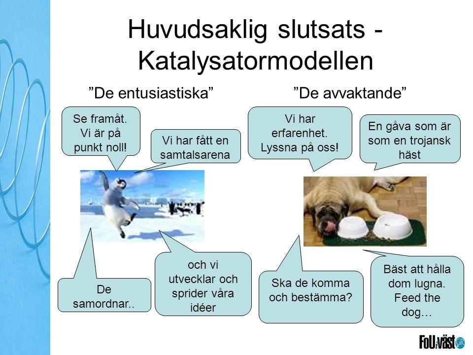 Huvudsaklig slutsats - Katalysatormodellen