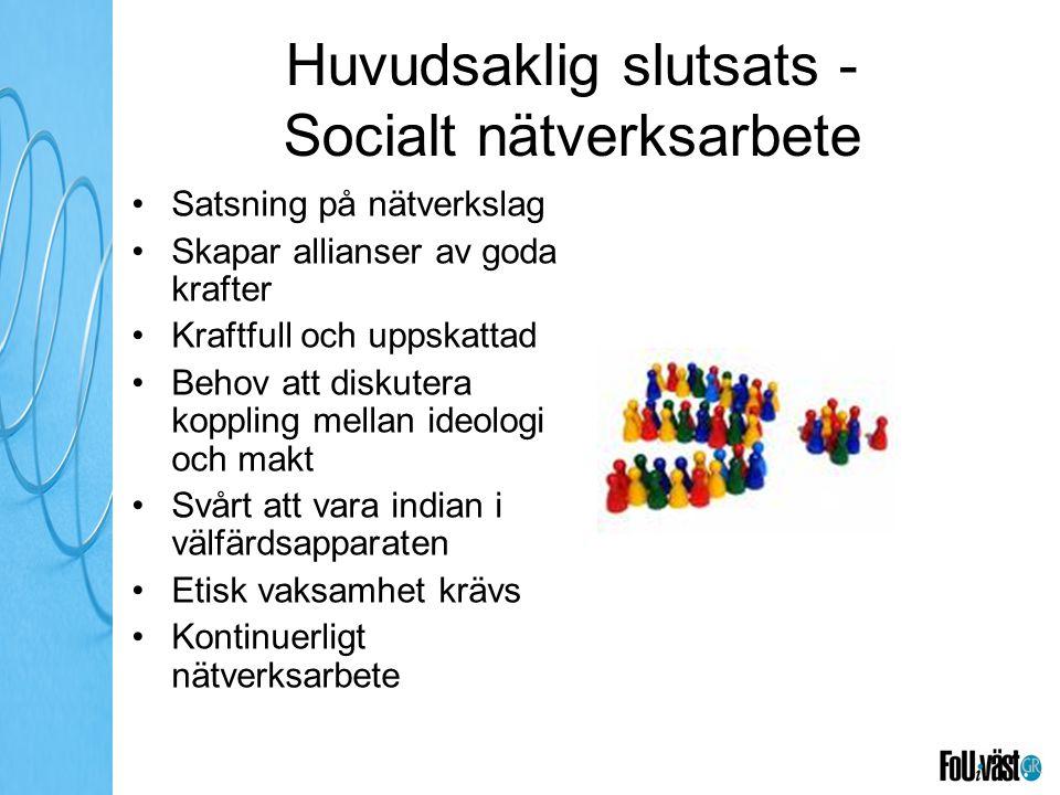 Huvudsaklig slutsats - Socialt nätverksarbete