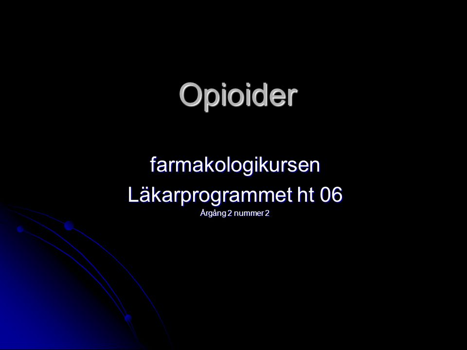 farmakologikursen Läkarprogrammet ht 06 Årgång 2 nummer 2