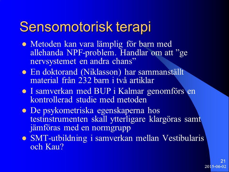 Sensomotorisk terapi Metoden kan vara lämplig för barn med allehanda NPF-problem. Handlar om att ge nervsystemet en andra chans