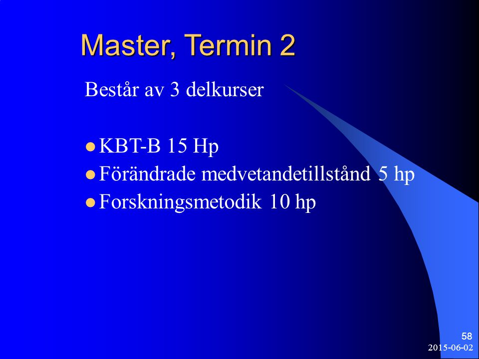 Master, Termin 2 Består av 3 delkurser KBT-B 15 Hp