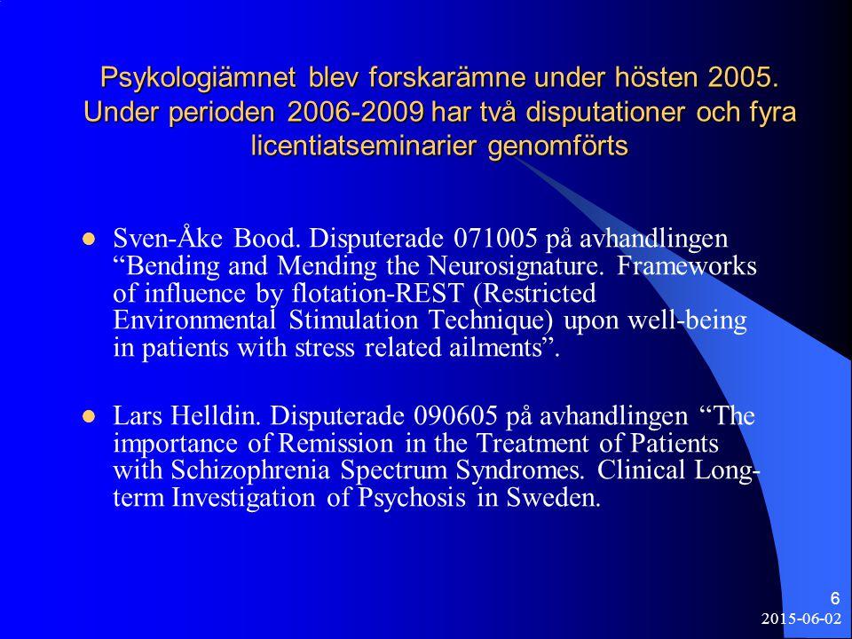 Psykologiämnet blev forskarämne under hösten 2005