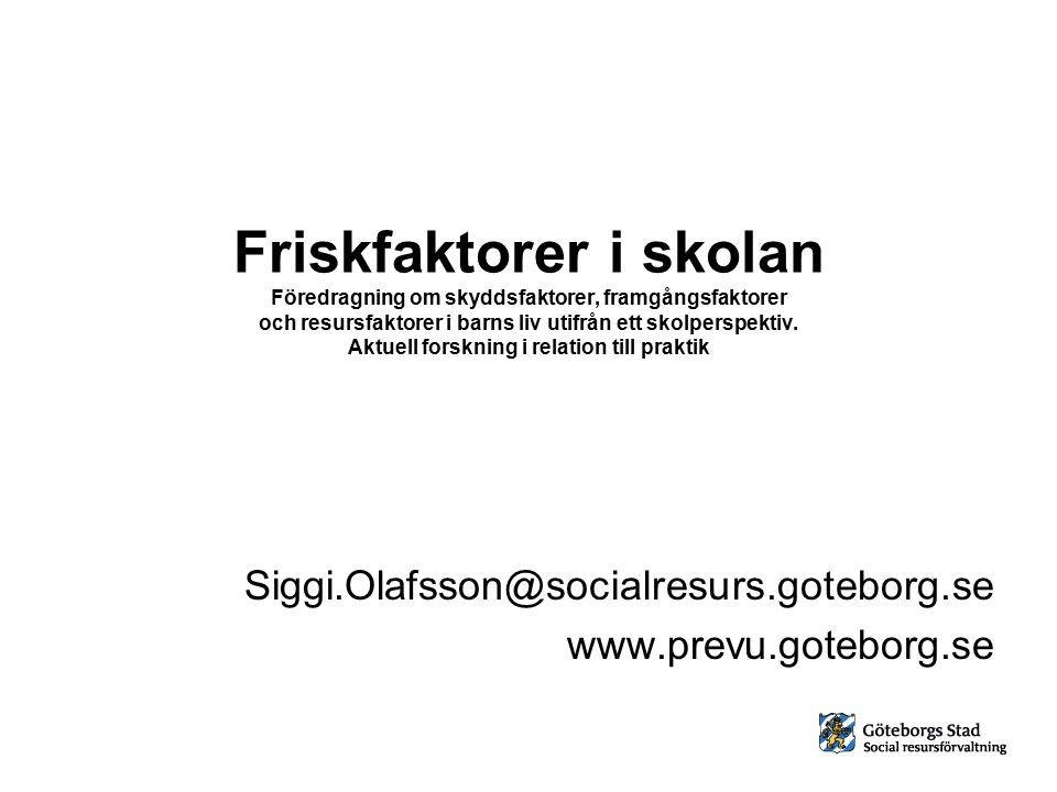 Siggi.Olafsson@socialresurs.goteborg.se www.prevu.goteborg.se