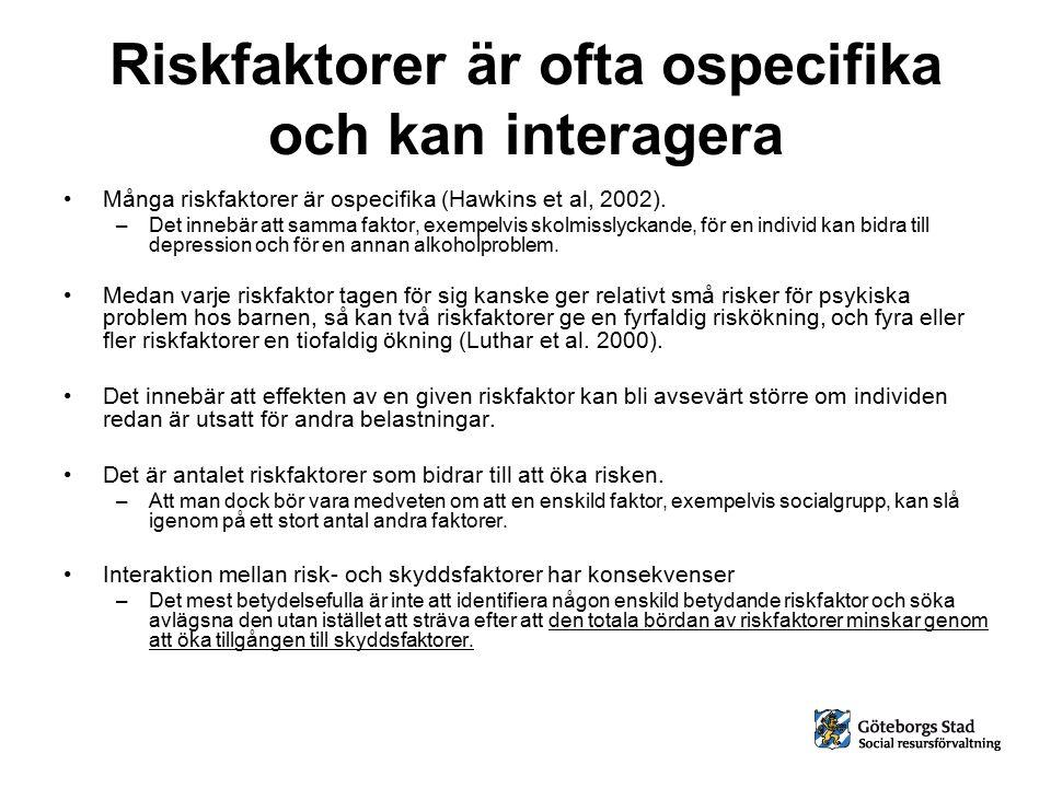 Riskfaktorer är ofta ospecifika och kan interagera