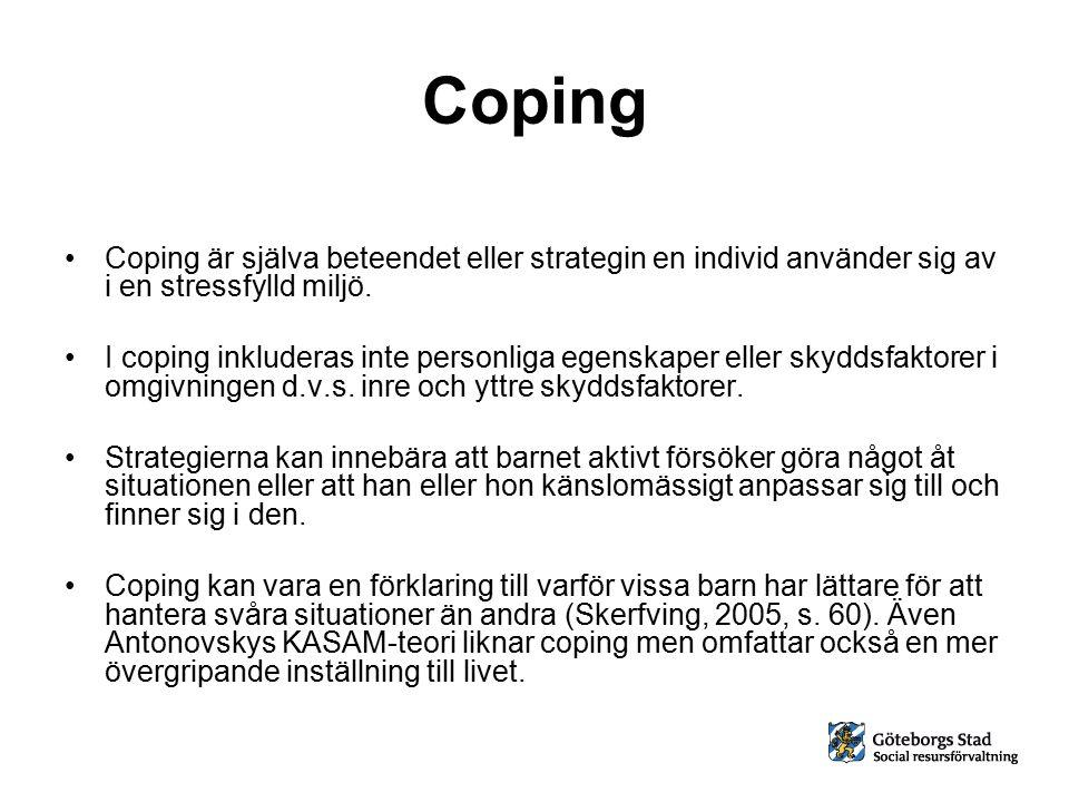Coping Coping är själva beteendet eller strategin en individ använder sig av i en stressfylld miljö.