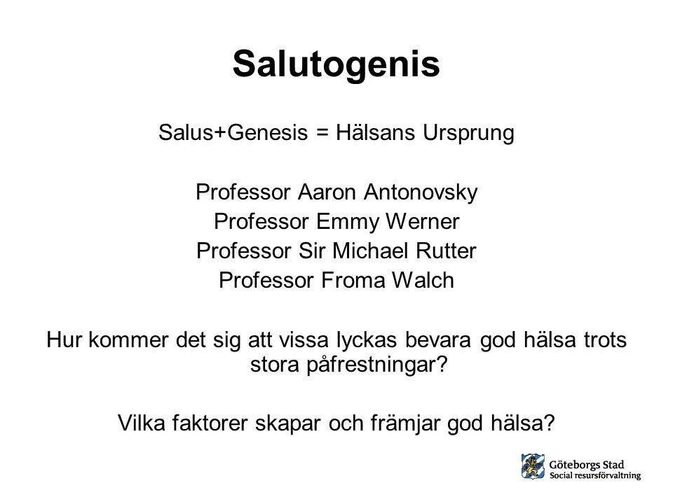 Salutogenis Salus+Genesis = Hälsans Ursprung
