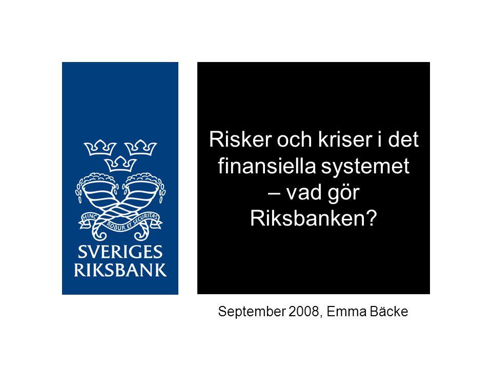 Risker och kriser i det finansiella systemet – vad gör Riksbanken