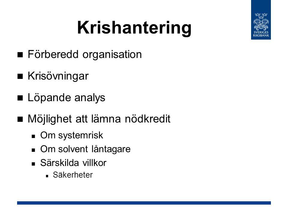Krishantering Förberedd organisation Krisövningar Löpande analys
